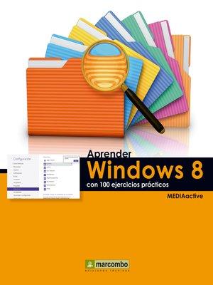 cover image of Aprender Windows 8 con 100 ejercicios prácticos