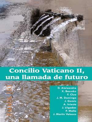 cover image of Concilio Vaticano II, una llamada de futuro