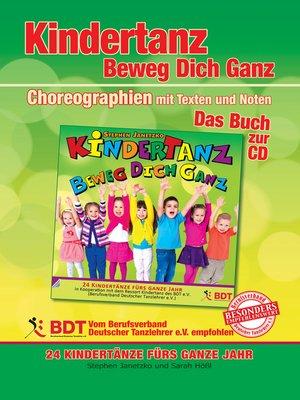 cover image of KINDERTANZ--beweg dich ganz! 24 Kindertänze fürs ganze Jahr (innen komplett in Farbe)