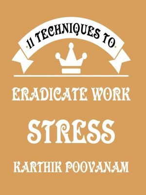 cover image of 11 techniques to eradicate work stress