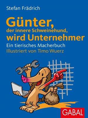 cover image of Günter, der innere Schweinehund, wird Unternehmer