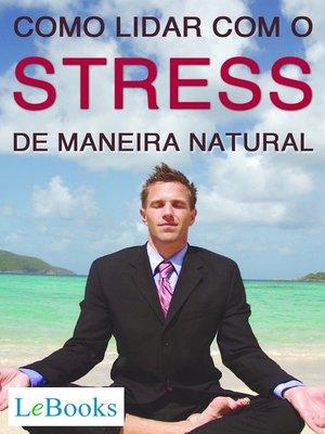 cover image of Como lidar com o stress de maneira natural