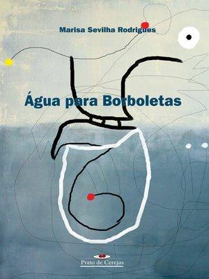 cover image of Água para borboletas
