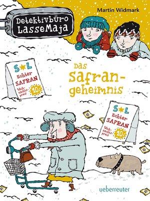 cover image of Detektivbüro LasseMaja--Das Safrangeheimnis (Bd. 16)