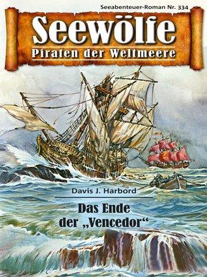 cover image of Seewölfe--Piraten der Weltmeere 334