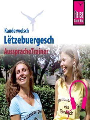 cover image of Reise Know-How Kauderwelsch AusspracheTrainer Lëtzebuergesch