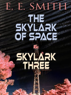 cover image of The Skylark of Space & Skylark Three