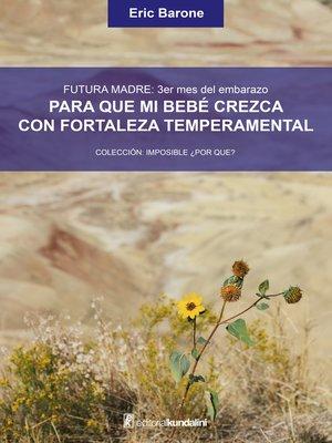 cover image of Para que mi bebé crezca con fortaleza temperamental