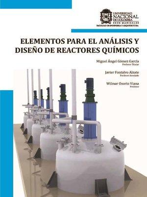 cover image of Elementos para el análisis y diseño de reactores químicos