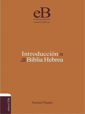 cover image of Introducción a la Biblia Hebrea