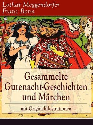 cover image of Gesammelte Gutenacht-Geschichten und Märchen mit Originalillustrationen