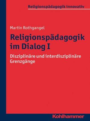 cover image of Religionspädagogik im Dialog I