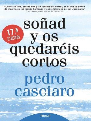 cover image of Soñad y os quedaréis cortos