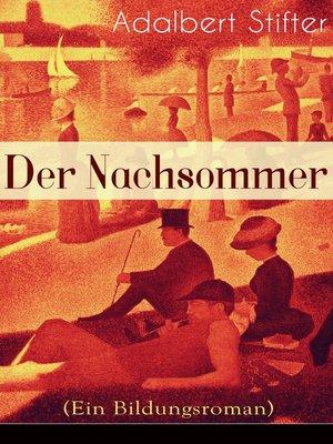 cover image of Der Nachsommer (Ein Bildungsroman)