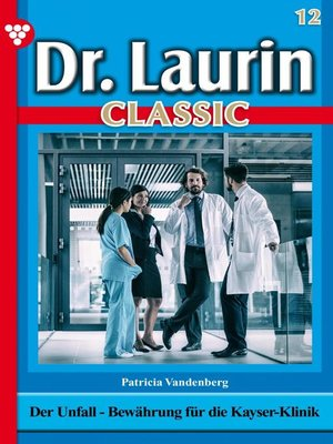 cover image of Dr. Laurin Classic 12 – Arztroman