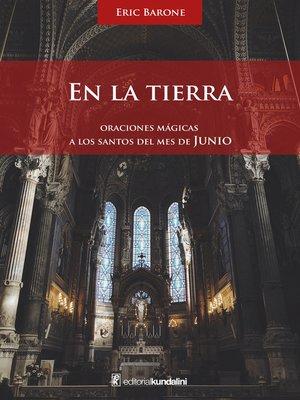 cover image of En la tierra. Oraciones mágicas a los santos del mes de junio