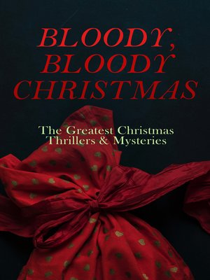 cover image of BLOODY, BLOODY CHRISTMAS – the Greatest Christmas Thrillers & Mysteries