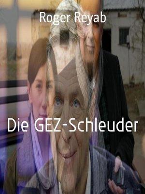cover image of Die GEZ-Schleuder