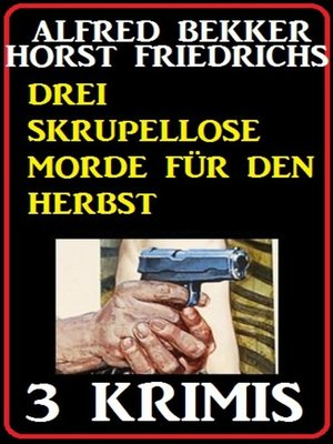 cover image of Drei Skrupellose Morde für den Herbst--3 Krimis