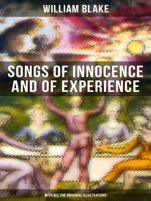 cover image of Songs of Innocence and of Experience (With All the Originial Illustrations)