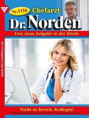 cover image of Chefarzt Dr. Norden 1116 – Arztroman