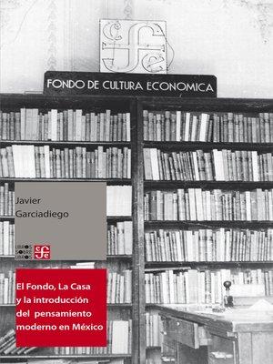 cover image of El Fondo, La Casa y la introducción del pensamiento moderno y universal al español