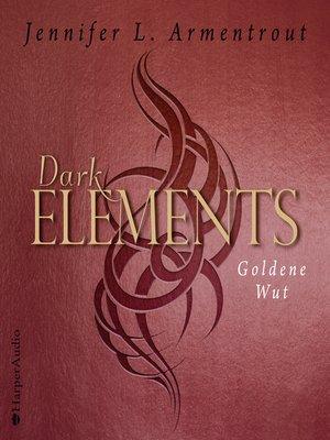 cover image of Dark Elements--Goldene Wut (ungekürzt)