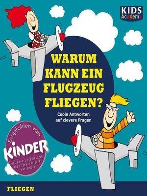 cover image of CD WISSEN Junior--KIDS Academy--Warum kann ein Flugzeug fliegen?