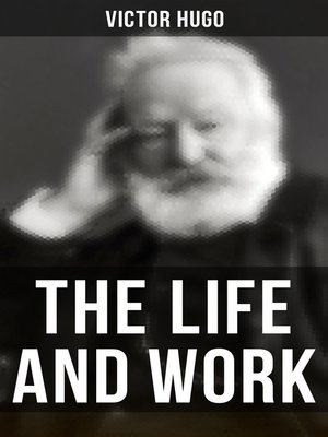 cover image of The Life and Work of Victor Hugo