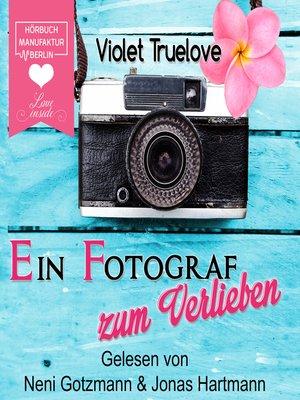 cover image of Ein Fotograf zum Verlieben