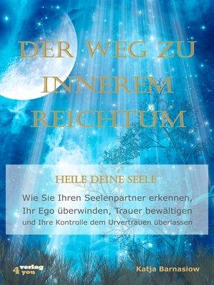 cover image of Der Weg zu Innerem Reichtum. Heile Deine Seele