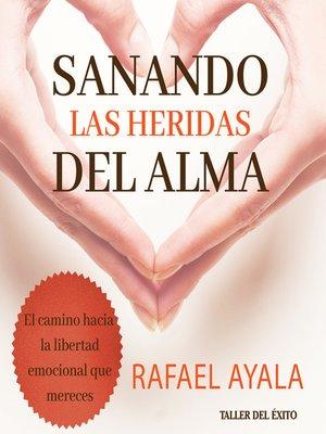 cover image of Sanando las heridas del alma