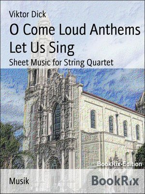 cover image of O Come Loud Anthems Let Us Sing