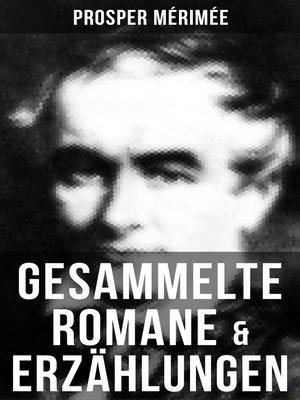 cover image of Gesammelte Romane & Erzählungen von Prosper Mérimée