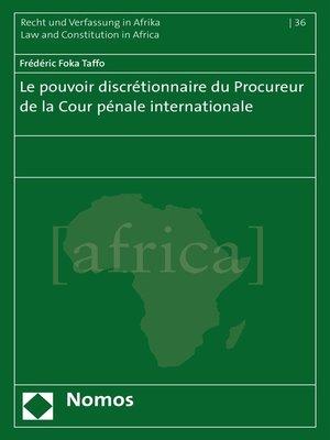 cover image of Le pouvoir discrétionnaire du Procureur de la Cour pénale internationale