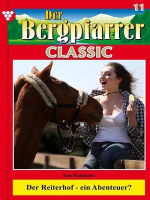 cover image of Der Bergpfarrer Classic 11 – Heimatroman