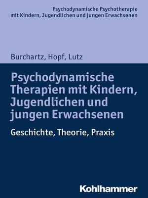 cover image of Psychodynamische Therapien mit Kindern, Jugendlichen und jungen Erwachsenen