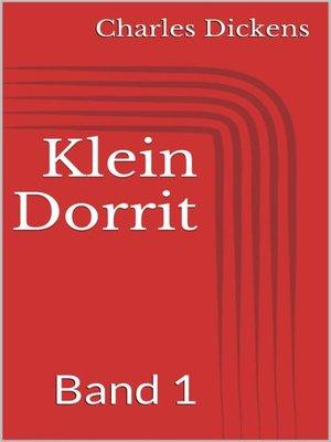 cover image of Klein Dorrit, Band 1