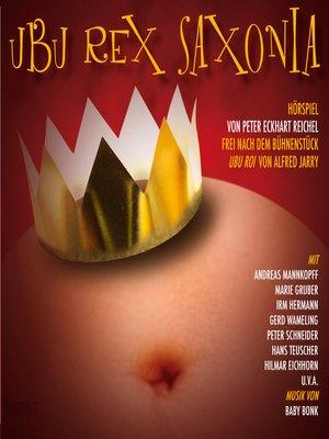 cover image of Ubu Rex Saxonia