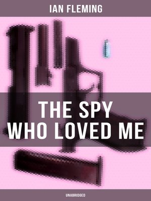 cover image of THE SPY WHO LOVED ME (Unabridged)