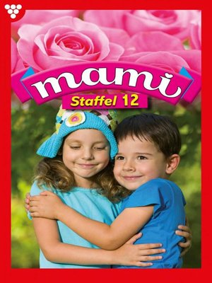 cover image of Mami Staffel 12 – Familienroman