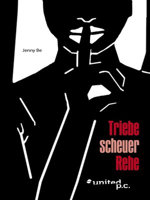 cover image of Triebe scheuer Rehe