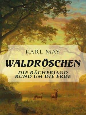 cover image of Waldröschen--Die Rächerjagd rund um die Erde