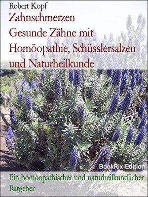 cover image of Zahnschmerzen            Gesunde Zähne mit Homöopathie, Schüsslersalzen und Naturheilkunde