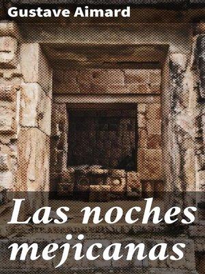 cover image of Las noches mejicanas