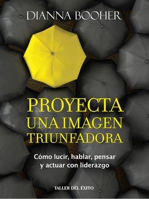 cover image of Proyecta una imagen triunfadora