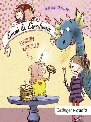 cover image of Emmi & Einschwein. Einhorn kann jeder!