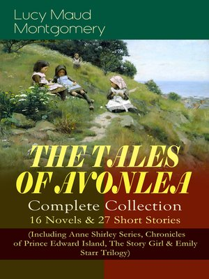 cover image of The Tales of Avonlea--Complete Collection