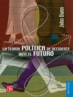 cover image of La teoría política de Occidente ante el futuro