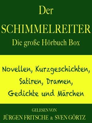 cover image of Der Schimmelreiter – sowie zahlreiche weitere Meisterwerke der Weltliteratur